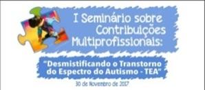 """O Mestrado Profissional em Ensino na Saúde – FAMED/UFAL, em parceria com o Centro Universitário CESMAC, realizará no próximo dia 30, no auditório do Conselho Regional de Psicologia - CRP-15, o I Seminário de Contribuições Multiprofissionais: """"Desmistificando o Transtorno do Espectro do Autismo – TEA"""". O seminário faz parte da dissertação de conclusão do mestrado da professora e psicóloga Silvana Paula Mendonça de Alcantara Lima, CRP: 15/0473. Com o formato de mesas redondas, serão abordados diversos temas voltados para o autismo, como: Educação Inclusiva, Avaliação Neuropsicológica, Comunicação, Importância do Diagnóstico Precoce, Tecnologia e Autismo, Desafios na Atenção Odontológica, As Contribuições da Música no Tratamento de Crianças com TEA, Discurso Médico e Discurso Analítico, Equoterapia e TEA, Direitos da Pessoa com TEA e seus Familiarese o Atendimento de Pessoas com TEA no Serviço Público. Contamos ainda com a apresentação do Projeto """"Focinhos Terapeutas"""" - Intervenções Assistidas por Animais, e a palestra de encerramento abordando a temática a Sexualidade da Pessoa com TEA. O evento que terá como público alvo, profissionais e estudantes da área de saúde e ainda familiares de pessoas com TEA, será gratuito, no entanto, a organização deixa como sugestão a doação de brinquedos pedagógicos que serão distribuídos às instituições que atendem pessoas com TEA. Com apoio do Conselho Regional de Psicologia – 15º Região, Associação de Amigos Autistas de Alagoas- AMA/AL, Centro de Integração e Desenvolvimento do Autista- CUIDA, Cantinho do Psicólogo e Centro Universitário CESMAC, e com direito a com certificado de 10hs. Foram disponibilizadas 175 vagas que já foram preenchidas e portanto as inscrições já estão encerradas, mas no dia do evento, caso algum inscrito não compareça a vaga será preenchida. Maiores informações: Ana Carolina Guerra (82) 99639.2219 Danrley Tenório (82) 98873.4530 Profa. Mestranda Silvana Paula Mendonça de Alcantara Lima (CRP 15/0473) Organiza"""