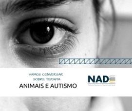 O NADE, Núcleo de Atendimento e Desenvolvimento Escolar, recebe Edimar Silveira no final da tarde dessa segunda-feira, 20/11, para conversar sobre o uso de animais em terapia, principalmente em casos de autismo. Não perca esse bate-papo!